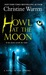 Howl at the Moon (The Other...