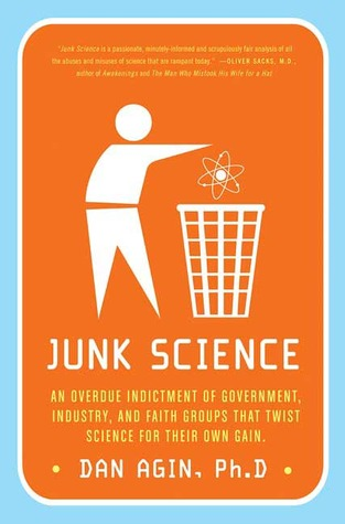 Junk Science: An Overdue Indictment of Government, Industry, and Faith Groups That Twist Science for Their Own Gain