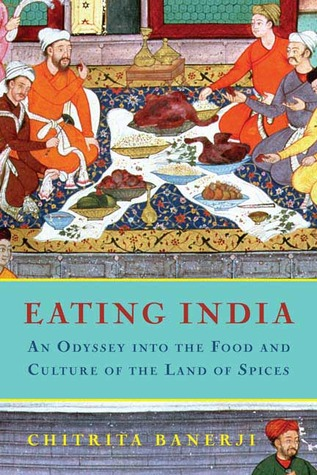 Eating India by Chitrita Banerji