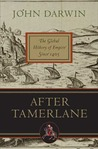 After Tamerlane: The Global History of Empire Since 1405