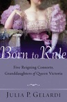 Born to Rule by Julia P. Gelardi