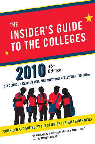 The Insider's Guide to the Colleges, 2010 by Yale Daily News