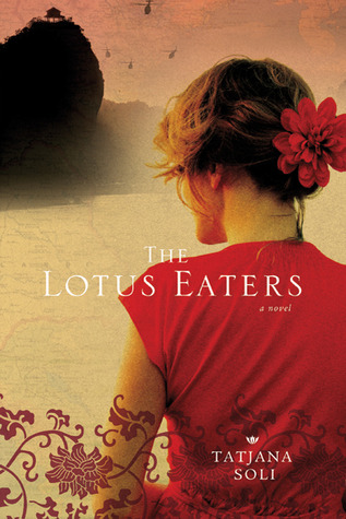 The Lotus Eaters by Tatjana Soli