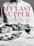 My Last Supper by Melanie Dunea