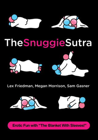 The Snuggie Sutra by Lex Friedman