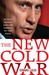 The New Cold War:...