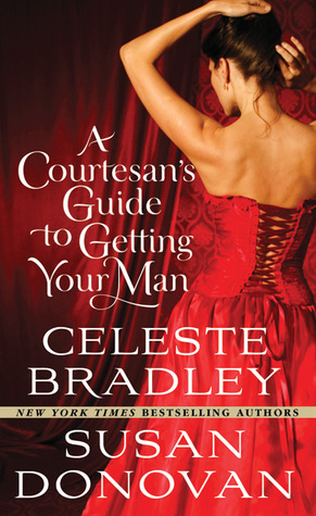 A Courtesan's Guide to Getting Your Man by Celeste Bradley