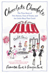 Chocolate Chocolate: The True Story of Two Sisters, Tons of Treats, and the Little Shop That Could