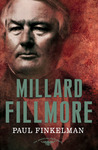 Millard Fillmore (The American Presidents, #13)