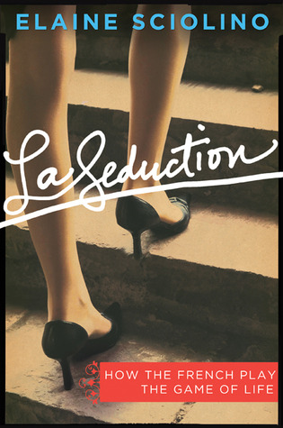 La Seduction by Elaine Sciolino