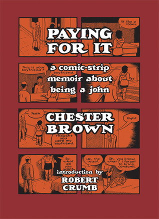 Paying For It  by Chester Brown