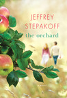 The Orchard by Jeffrey Stepakoff