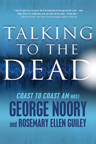 Talking to the Dead by George Noory