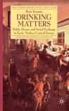 Drinking Matters: Public Houses and Social Exchange in Early Modern Central Europe