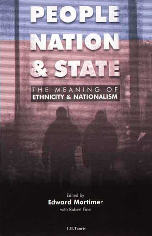 People, Nation and State: The Meaning of Ethnicity and Nationalism