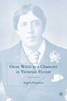 Oscar Wilde as a Character in Victorian Fiction