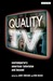 Quality TV: Contemporary American Television and Beyond