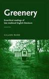 Greenery: Ecocritical Readings of Late Medieval English Literature