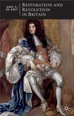 Restoration and Revolution in Britain: Political Culture in the Era of Charles II and the Glorious Revolution