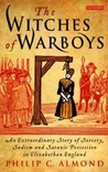 The Witches of Warboys: An Extraordinary Story of Sorcery, Sadism and Satanic Possession
