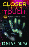 Closer Than Touch (A Zodiac Forces Short)