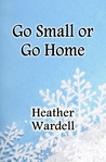 Go Small or Go Home  (Toronto #2)
