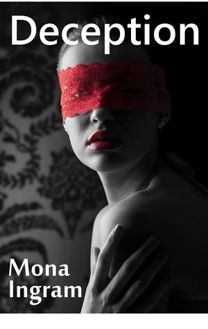 Deception by Mona Ingram