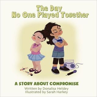 The Day No One Played Together by Donalisa Helsley