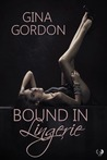 Bound in Lingerie (Bare Naked Designs #3)