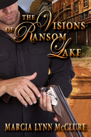The Visions of Ransom Lake by Marcia Lynn McClure