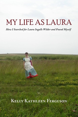 My Life as Laura by Kelly Kathleen Ferguson