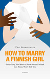 How to Marry a Finnish Girl by Phil Schwarzmann