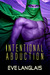Intentional Abduction (Alie...