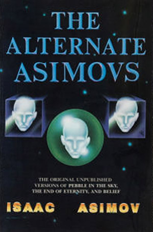 The Alternate Asimovs by Isaac Asimov