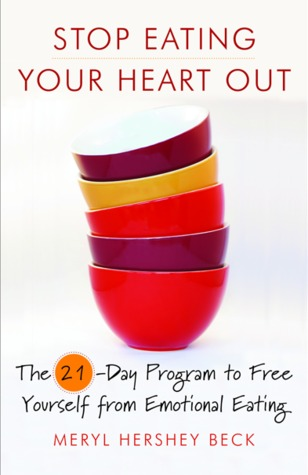 Stop Eating Your Heart Out by Meryl Hershey Beck