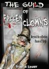 The Guild of Fallen Clowns by Francis Xavier