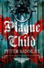 Plague Child (Tom Neave, #1)