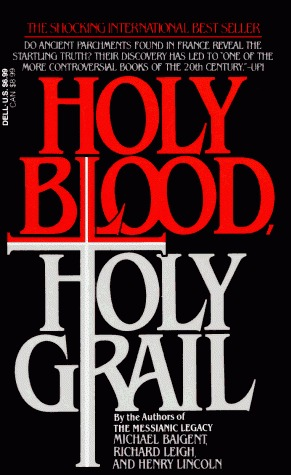 Holy Blood, Holy Grail by Michael Baigent
