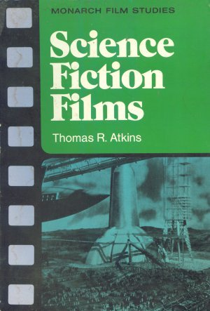 Science Fiction Films (Monarch Film Studies)