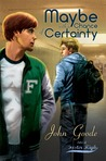 Maybe With a Chance of Certainty by John  Goode
