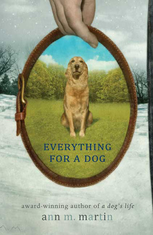 Everything for a Dog by Ann M. Martin