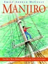 Manjiro: The Boy Who Risked His Life for Two Countries