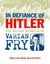 In Defiance of Hitler: The Secret Mission of Varian Fry