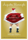 You Better Not Cry: Stories for Christmas