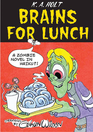 Brains For Lunch: A Zombie Novel in Haiku?!