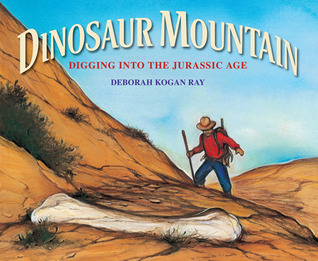 Dinosaur Mountain: Digging into the Jurassic Age