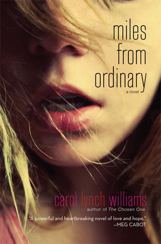 Miles from Ordinary by Carol Lynch Williams