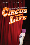Henrietta Hornbuckle's Circus of Life by Michael de Guzman