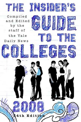 The Insider's Guide to the Colleges, 2008 by Yale Daily News