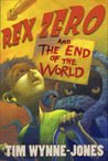 Rex Zero and the End of the World